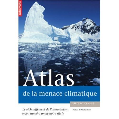 Atlas de la menace climatique : Le réchauffement de l'atmosphère : enjeu numéro un de notre siècle