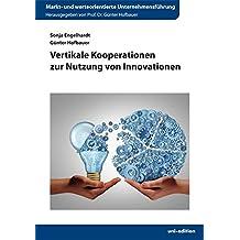 Vertikale Kooperationen zur Nutzung von Innovationen (Markt- und werteorientierte Unternehmensführung)