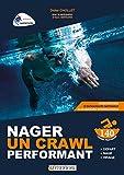 Nager un crawl performant - Départ, nage, virage : 140 fiches pratiques
