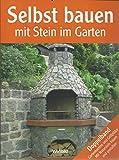 Selbst bauen mit Stein im Garten Weltbild Doppelband: Selbst Gartenkamine und Grillplätze bauen + selbst mit Naturstein bauen und gestalten, 192 Seiten, Bilder