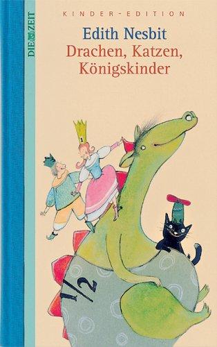 Drachen, Katzen, Königskinder. DIE ZEIT Kinder-Edition. Band 2