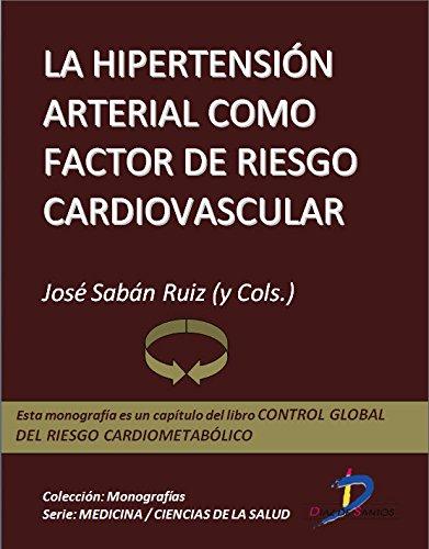 La hipertensíon arterial como factor de riesgo cardiovascular (Capítulo del libro Control global del riesgo cardiometabólico ): 1