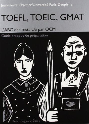 TOEFL TOEIC GMAT. L'ABC des tests US par QCM