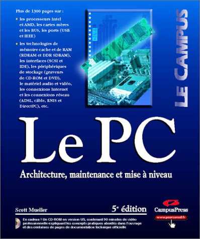 Le PC (avec CD-Rom) par Scott Mueller