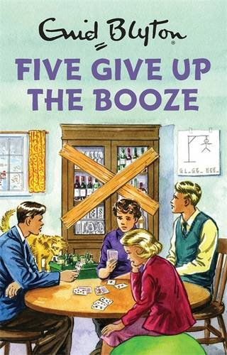 five-give-up-the-booze-enid-blyton-for-grown-ups