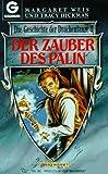 Die Geschichte der Drachenlanze 04. Der Zauber des Palin.