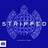 Stripped - Acoustic R&B - Ministry of Sound [Explicit]