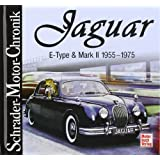 Jaguar E-Type & Mark II  1955 - 1975 (Schrader-Motor-Chronik)