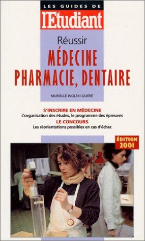 Réussir médecine, pharmarcie, dentaire