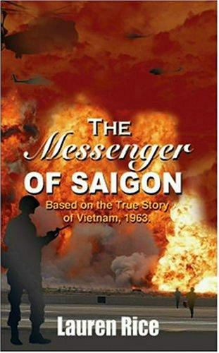 The Messenger of Saigon: Based on the True Story of Vietnam, 1963. -