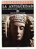 La Antigüedad: De la Prehistoria a los visigodos (Introducción al arte español) - SÍLEX EDICIONES, S.L. - amazon.es