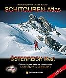 SCHITOUREN-ATLAS Österreich West: Über 400 Schigipfel in Salzburg, Tirol und Vorarlberg - mit ca. 600 Tourenabfahrten - Rudolf Weiss, Siegrun Weiss, Kurt Schall, Wunibald Lexer