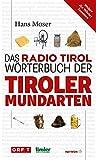 Das Radio Tirol-Wörterbuch der Tiroler Mundarten (HAYMON TASCHENBUCH)