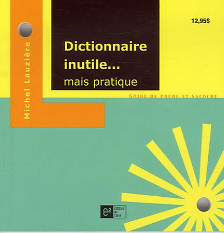 Dictionnaire inutile... mais pratique