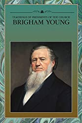 Teachings of Presidents of the Church: Brigham Young