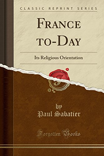 france-to-day-its-religious-orientation-classic-reprint