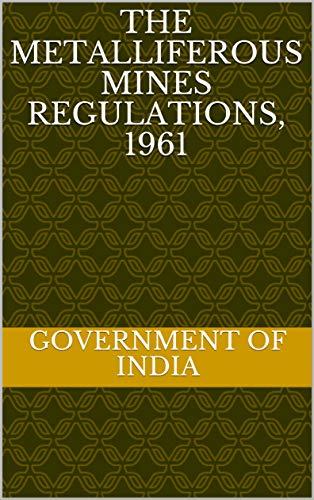 THE METALLIFEROUS MINES REGULATIONS, 1961 (English Edition)