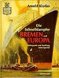 Die Schnelldampfer Bremen und Europa bei Amazon kaufen