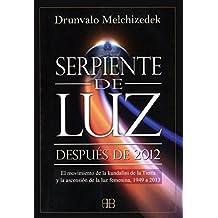 Serpiente de luz / Serpent of Light: Despues de 2012 / Beyond 2012 (Spanish Edition) by Drunvalo Melchizedek (2009-05-30)