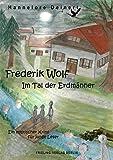 Frederik Wolf – Im Tal der Erdmänner: Ein mystischer Krimi für junge Leser
