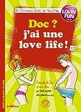 Doc ? J'ai une love life !