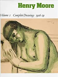 Henry Moore: Complete Drawings v.1: Complete Drawings Vol 1