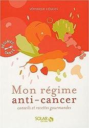 Mon régime anti-cancer : Conseils et recettes gourmandes