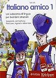 Italiano amico. Un ludocorso di lingua per bambini stranieri. Spagnolo, portoghese, francese, inglese e albanese. CD-ROM: 1