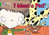 I Want a Pet!: Band 05/Green (Collins Big Cat)