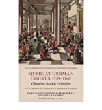 Music at German Courts, 1715-1760: Changing Artistic Priorities (Hardback) - Common