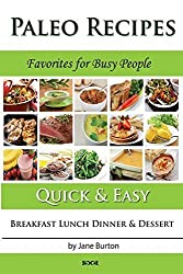 Paleo Recipes :: Paleo Recipes for Busy People. Quick and Easy Breakfast, Lunch, Dinner & Desserts Recipe Book (Volume 1) by Burton, Jane (2014) Paperback