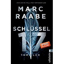Schlüssel 17: Thriller (Tom Babylon-Serie, Band 1)