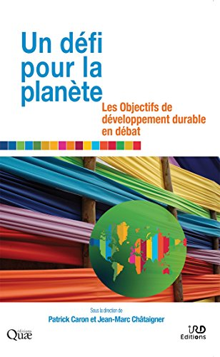 Un défi pour la planète: Les Objectifs de développement durable en débat