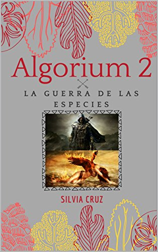 Algorium 2: La guerra de las especies por Silvia Cruz