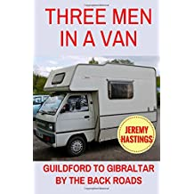 Three Men in a Van: Guildford to Gibraltar by the Back Roads