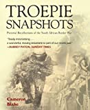 Troepie Snapshots: Pictorial Recollection of the South African Border War