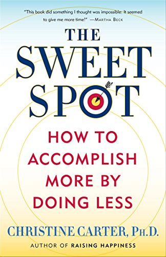 The Sweet Spot: How to Accomplish More by Doing Less (English Edition) -