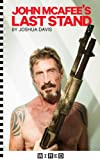John McAfees Last Stand (Kindle Single) (English Edition)