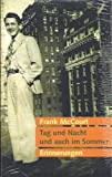 Frank McCourt: Tag und Nacht und auch im Sommer -Erinnerungen