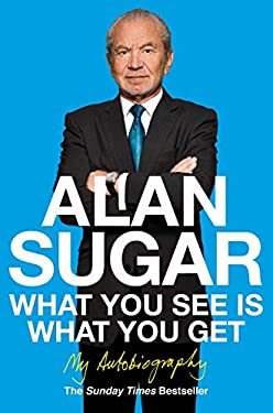 What You See Is What You Get: My Autobiography (English Edition)