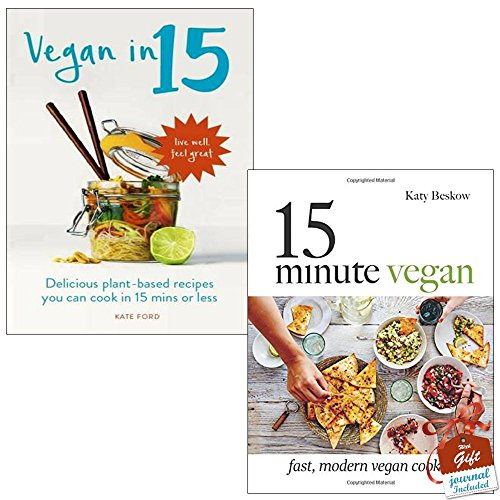 Vegan in 15 and 15 Minute Vegan [Hardcover] 2 Books Bundle Collection With Gift Journal - Delicious Plant-based recipes you can cook in 15 minutes or less, Fast, modern vegan cooking