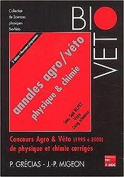 Annales agro/véto Physique et Chimie : Sujets de 1995 à 2000 conformes aux nouveaux programmes