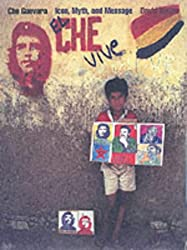 Che Guevara: Icon, Myth and Message