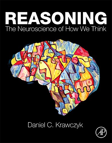 Reasoning: The Neuroscience of How We Think por Daniel Krawczyk