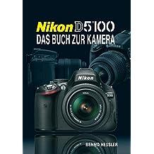 Nikon D 5100: Das Buch zur Kamera