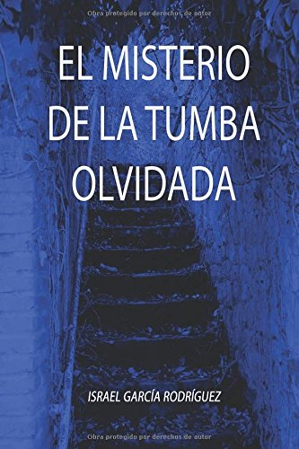 El Misterio De La Tumba Olvidada: Segunda Edición Revisada