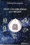 Mein UFO-Erlebnis auf Rügen (Edition Ventla) - Martin Wiesengrün