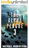The Alpha Plague 3: A Post-Apocalyptic Action Thriller