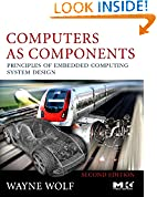 #10: Computers as Components: Principles of Embedded Computing System Design (The Morgan Kaufmann Series in Computer Architecture and Design)
