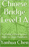 Chinese Bridge Level 1 A: A Practical Easy to Use Book to Learn Mandarin